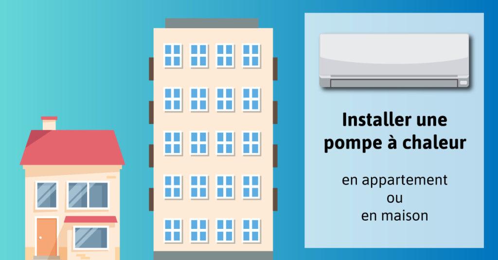 installer pompe à chaleur appartement ou maison