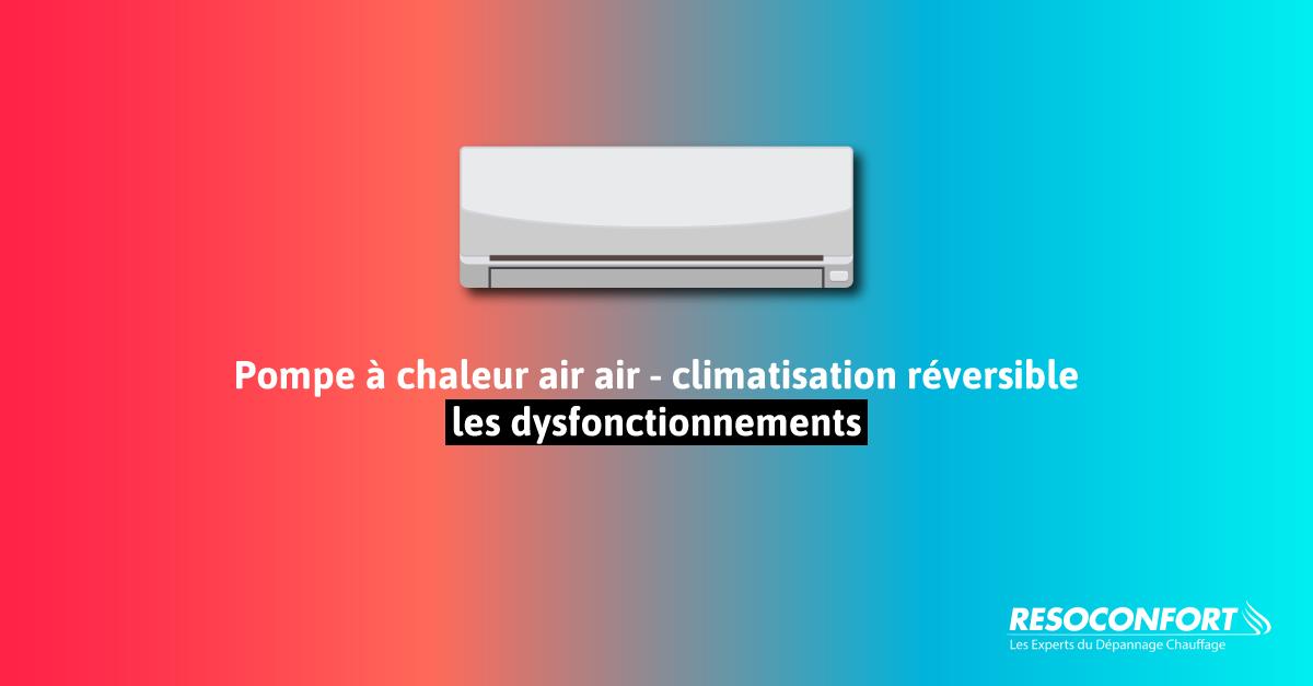 Climatiseur / climatisation réversible / PAC air air  pompe à chaleur air air